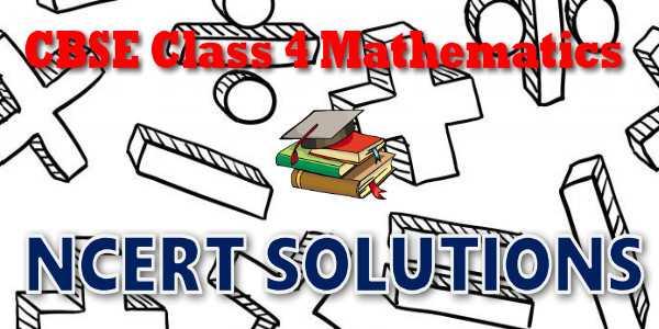 ncert solutions for class 4 maths mycbseguide cbse papers