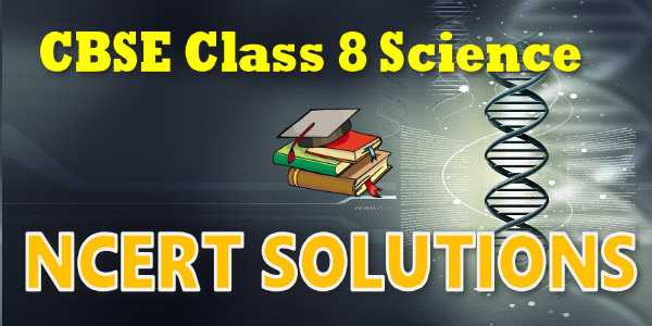 ncert solutions for class 8 science mycbseguide cbse papers