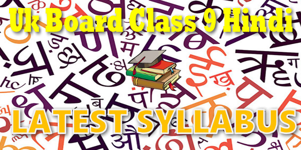 UK Board class 9 Hindi Syllabus