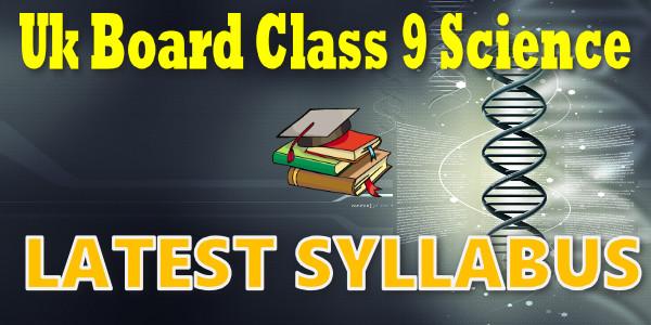 UK Board class 9 Science Syllabus