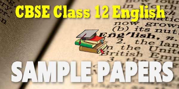 Cbse sample papers class 12 english core mycbseguide malvernweather Choice Image