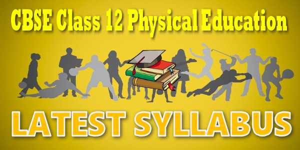 Cbse class 12 physical education new syllabus 2018 19 malvernweather Gallery