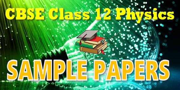 Cbse sample papers class 12 physics mycbseguide cbse sample papers class 12 physics malvernweather Image collections