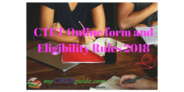 CTET Online form and Eligibility Rules 2018