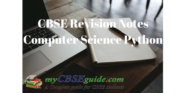 CBSE Revision Notes Class 11 Computer Science Python