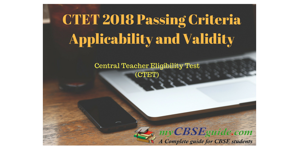 CTET 2018 Passing Criteria Applicability and Validity