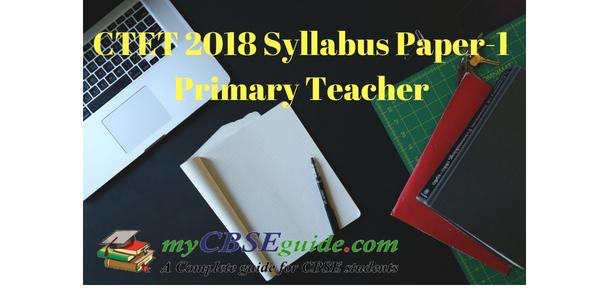 CTET 2018 Syllabus Paper-1 Primary Teacher