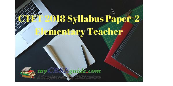 CTET 2018 Syllabus Paper-2 Elementary Teacher