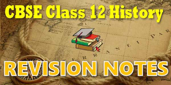 CBSE Revision Notes for class 12 History